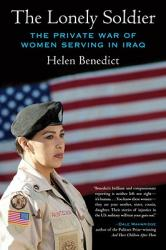The Lonely Soldier: The Private War of Women Serving in Iraq by Helen Benedict