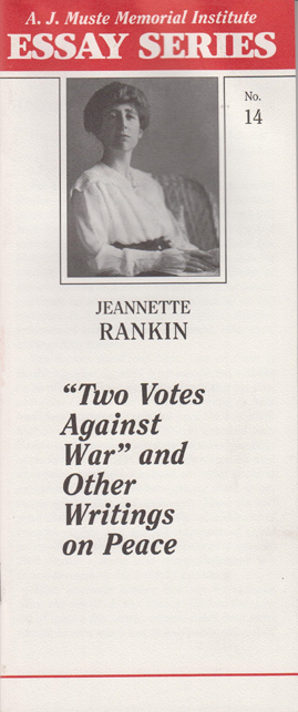 Aj Muste Institute Essays  Page   War Resisters League Two Votes Against War By Jeannette Rankin