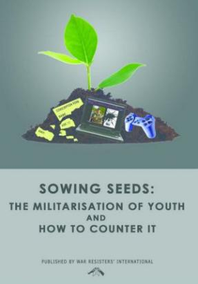 Sowing Seeds: The Militarisation of Youth and How to Counter It