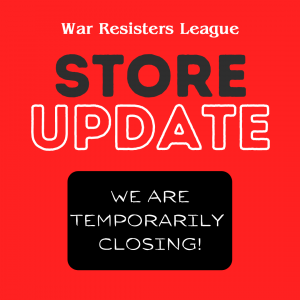 War Resisters League Store Update: We Are Temporarily Closing!