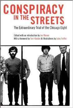 Conspiracy in the Streets: The Extraordinary Trial of the Chicago Eight