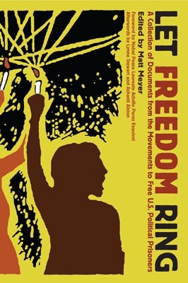 Let Freedom Ring: A Collection of Documents from the Movements to Free U.S. Political Prisoners