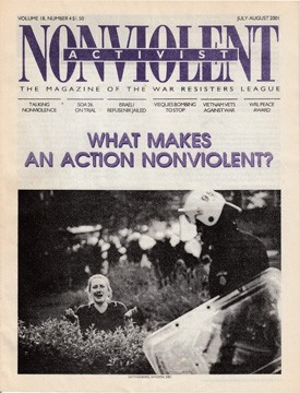 What Makes an Action Nonviolent? Nonviolent Activist July-August 2001