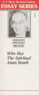 Who Has the Spiritual Atom Bomb? by A. J. Muste