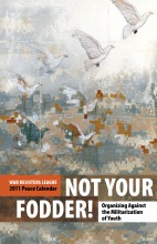 2011 Peace Calendar: Not Your Fodder: Organizing Against the Militarization of Youth