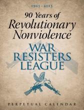 90 Years of Revolutionary Nonviolence: WRL Perpetual Calendar