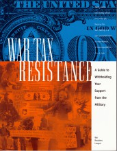 War Tax Resistance: A Guide To Withholding Your Support from the Military