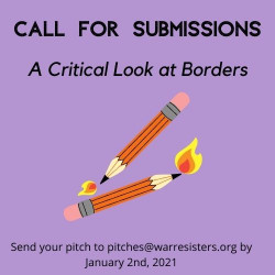 Call For Submissions: A Critical Look at Borders. Pitches due by January 2nd 2021