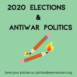 2020 Elections & Antiwar Politics