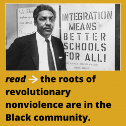 "A photo of Bayard Rustin standing near a poster that reads: Integration Means Better Schools For All! This photo is on a golden background, and there is text underneath the photo that reads: ""read: the roots of revolutionary nonviolence are in the Black community"""