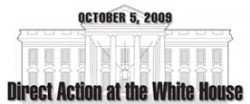 October 9, 2009 Direct Action at the White House