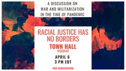 Racial Justice Has No Borders Town Hall - April 6, 3 pm