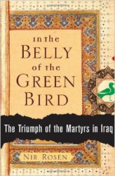 In the Belly of the Green Bird:The Triumph of the Martyrs in Iraq