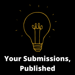 An image of a lightbulb, outlined in gold, with the text: your submissions, published. The background is black, the text is white.